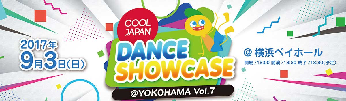 COOL JAPAN DANCE SHOWCASE @Yokohama vol.7